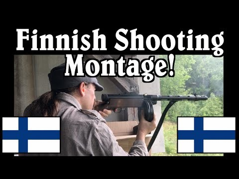 Finland Shooting Montage: Maxims and Mosins and Suomis, Oh My!