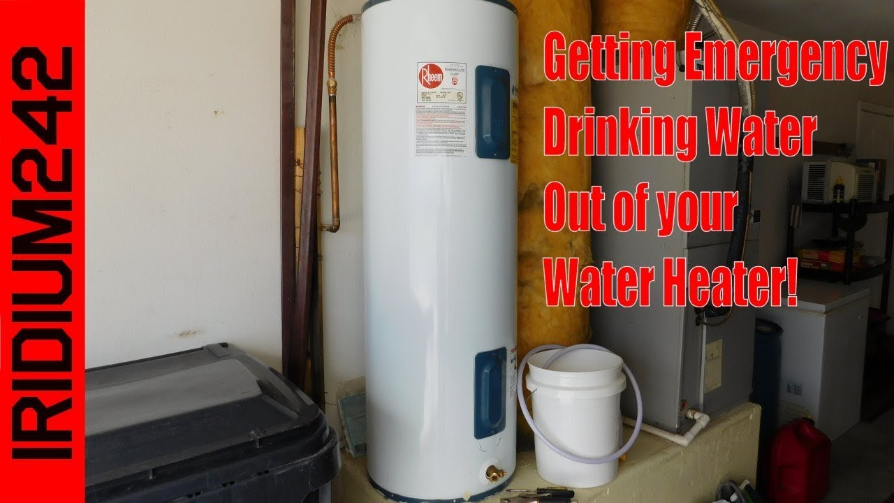 Getting Emergency Drinking Water Out Of Your Water Heater