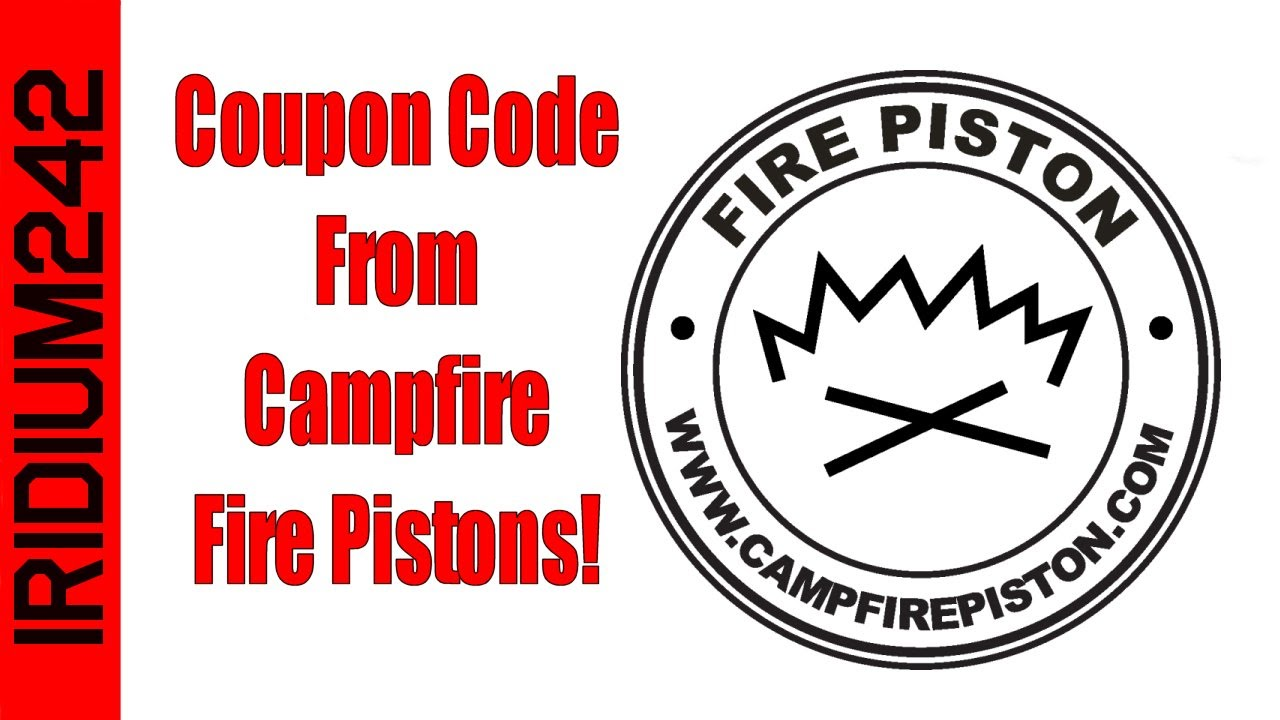 CampFire Fire Piston Coupon Code For My Subscribers!
