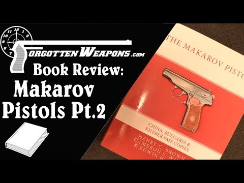 Book Review: The Makarov Pistol Part 2 (China, Bulgaria, Khyber Pass)