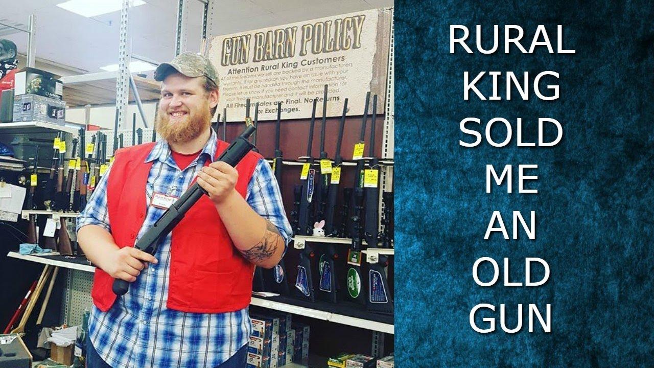RURAL KING SOLD ME A OLD GUN