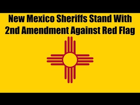 New Mexico Sheriffs Stand With 2nd Amendment Against Red Flag