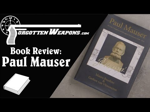Book Review: Paul Mauser - His Life, Company, and Handgun Development 1838 - 1914
