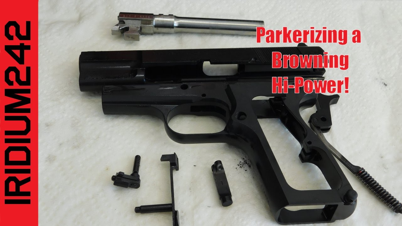 Parkerizing A Browning Hi Power Pistol