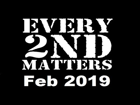 Feb 2019 - Every 2nd Matters - Get Involved Grass Roots Second Amendment Advocacy