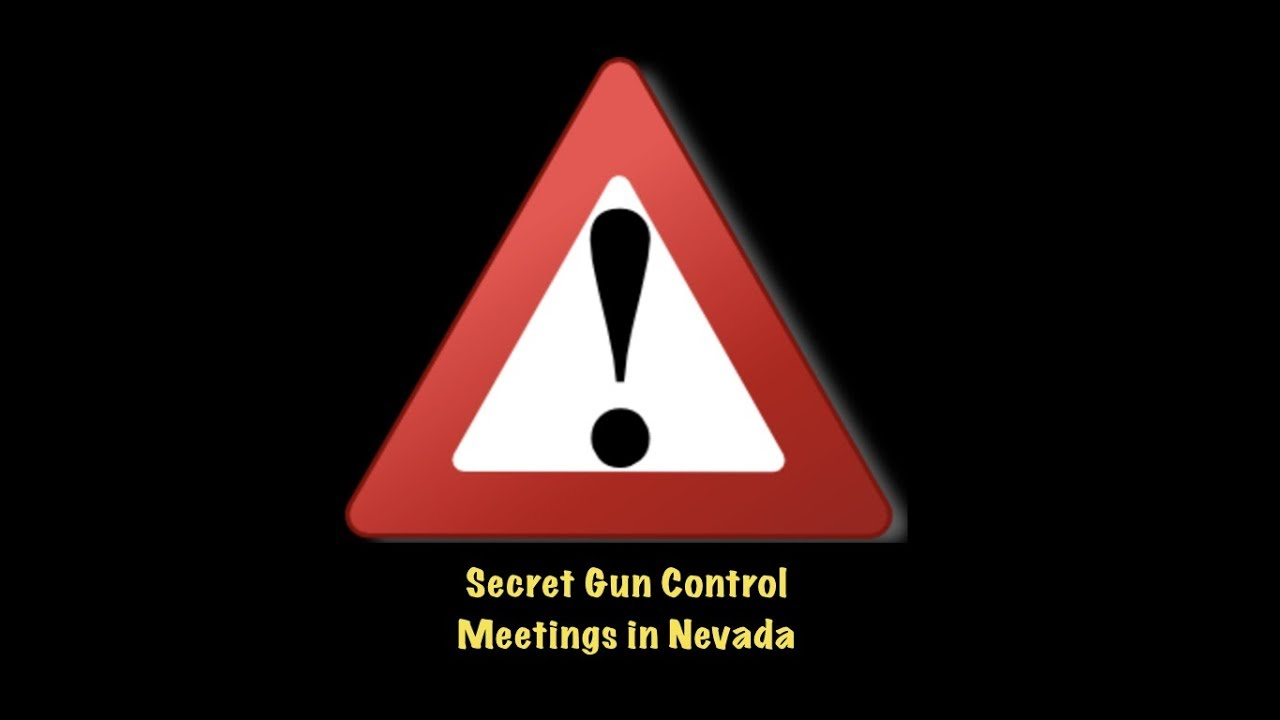 ALERT!! SECRET GUN CONTROL MEETINGS in Nevada Legislature RIGHT NOW