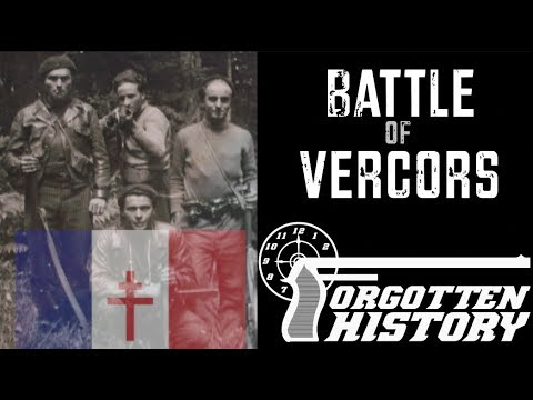 Forgotten History: Vercors - the Climactic Battle of the French Resistance