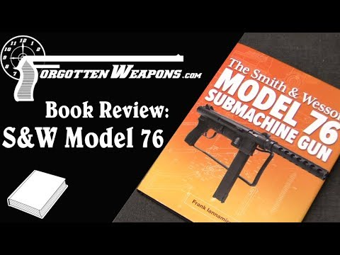 Book Review - Smith & Wesson Model 76 SMG by Frank Iannamico