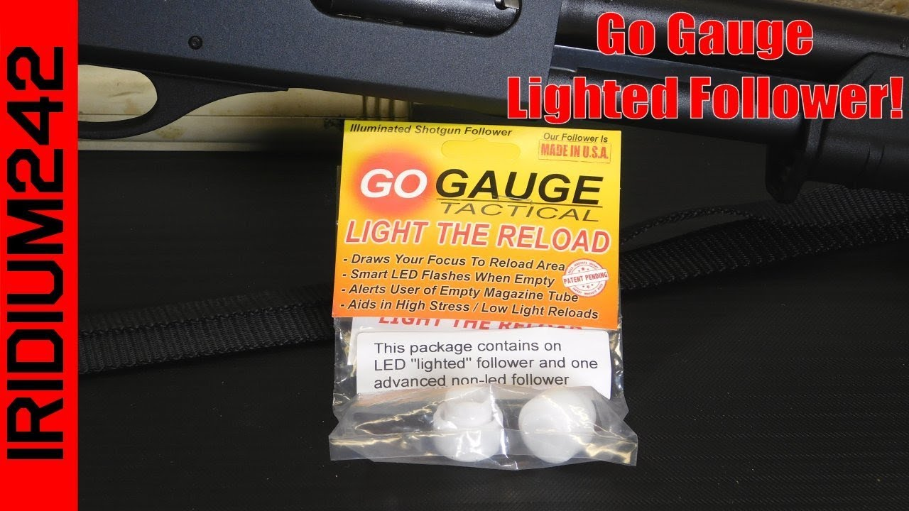 Go Gauge Lighted Shotgun Follower!