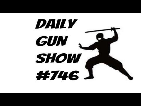 Daily Gun Show #746