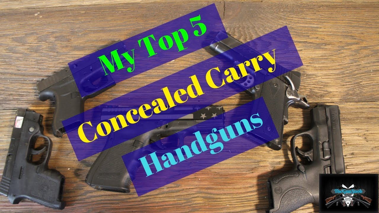 My Top 5 Conceal Carry Handguns