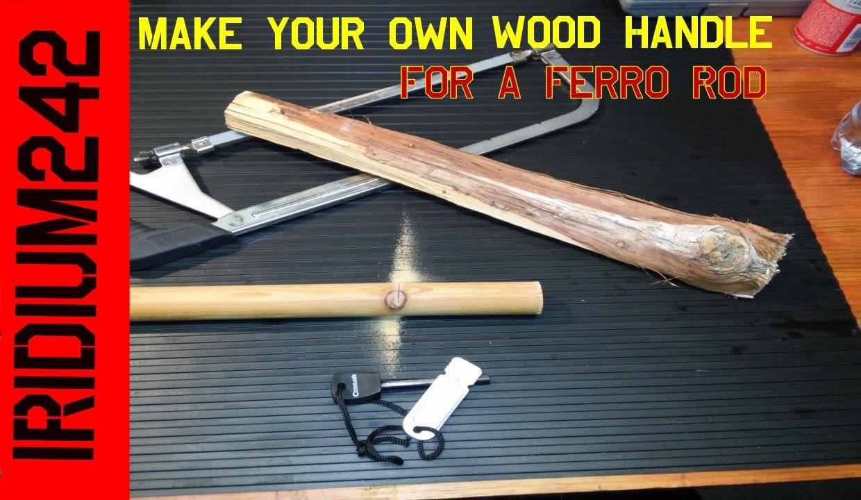 Making a wood Ferro Rod Handle