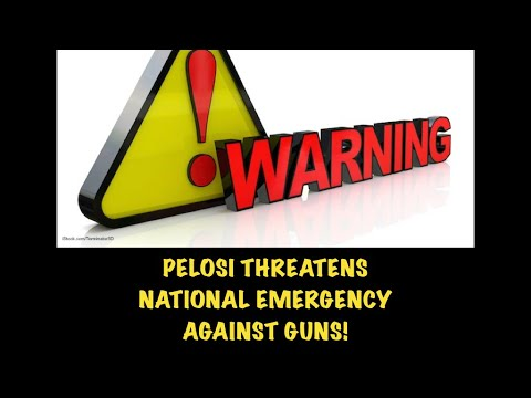 ALERT: Pelosi Threatens National Emergency Declaration Against Guns