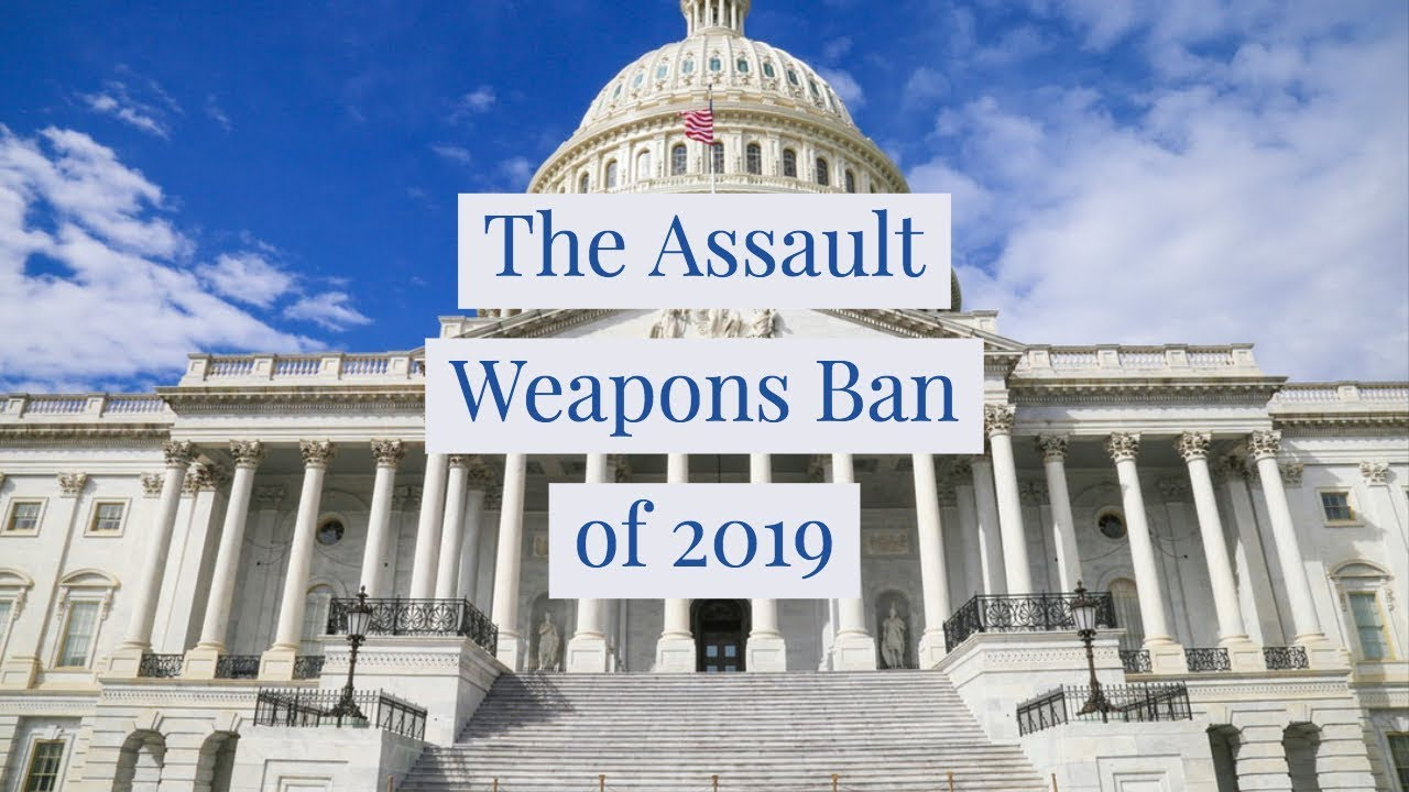 New Assault Weapons Ban of 2019!