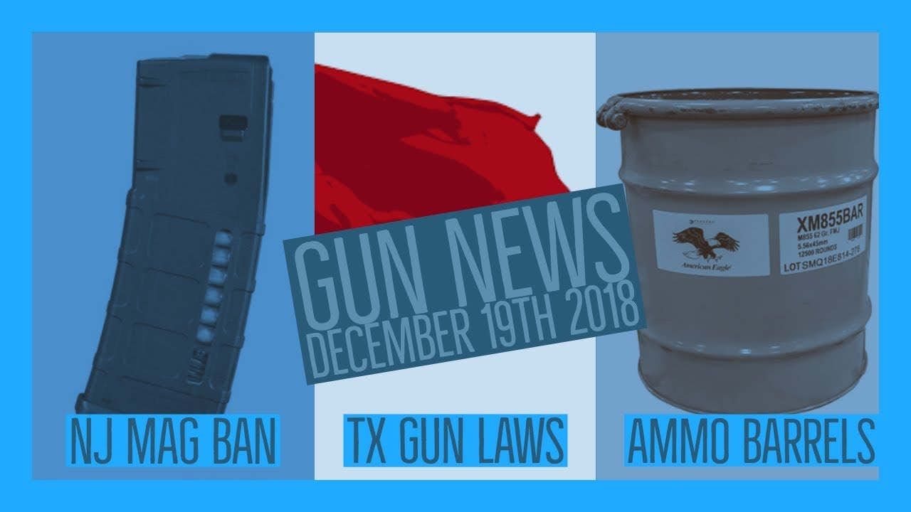 NJ Magazine Ban, New Texas Gun Laws, and Barrels of Ammo