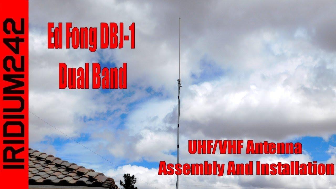 Ed Fong DBJ-1 Dual Band UHF/VHF Antenna Assembly And Installation