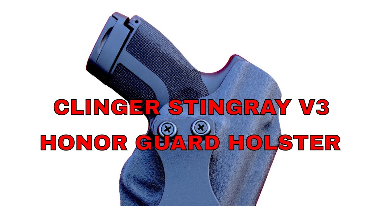 CLINGER HOLSTER STINGRAY V3 HONOR GUARD HOLSTER