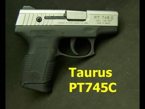 Taurus PT 745C Review
