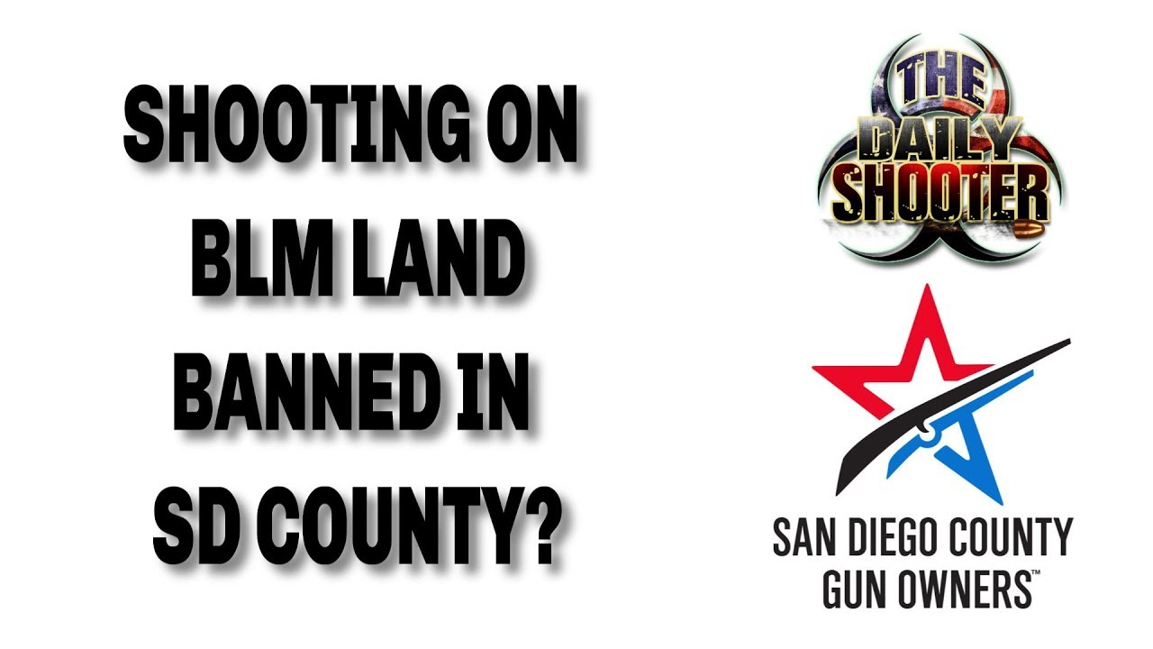 SDCGO Report Shooting Banned on BLM Land In San Diego County?