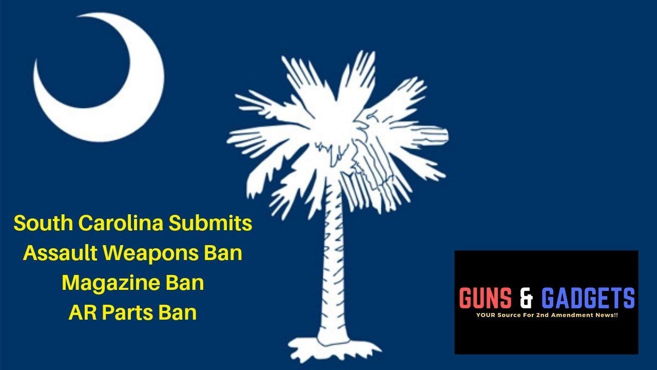 South Carolina Submits Assault Weapon Ban, Magazine Ban & AR Parts Ban