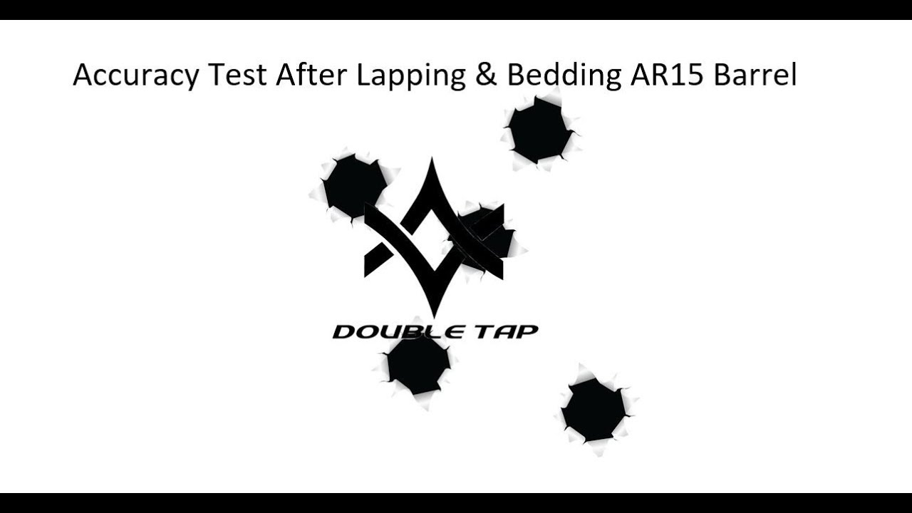Accuracy Test After Lapping & Bedding AR15