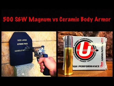 500 S&W Magnum vs Ceramic Body Armor
