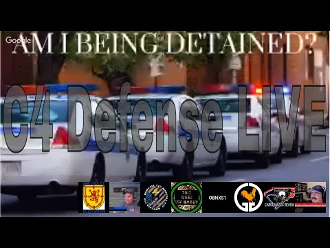 C4 Defense LIVE | You Are Being Detained 3.16.19