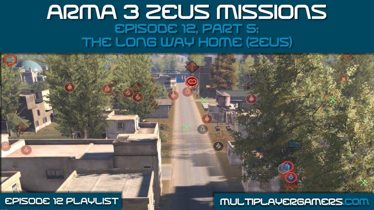 MG's Arma3 Zeus: Ep 12 Pt 5: The Long Way Home (Zeus)