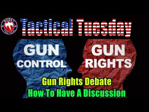 How to Debate Gun Rights:  Tactical Tuesday ep 81