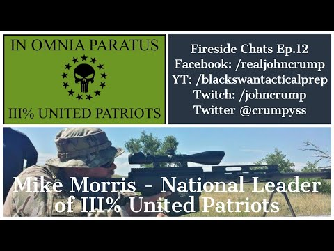 Fireside Chats Ep.12: Mike Morris, National Leader of III% United Patriots