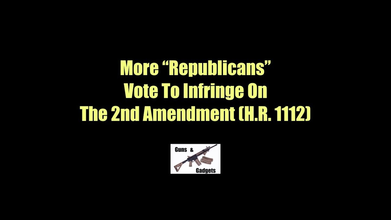 More Republicans Vote To Infringe On 2nd Amendment
