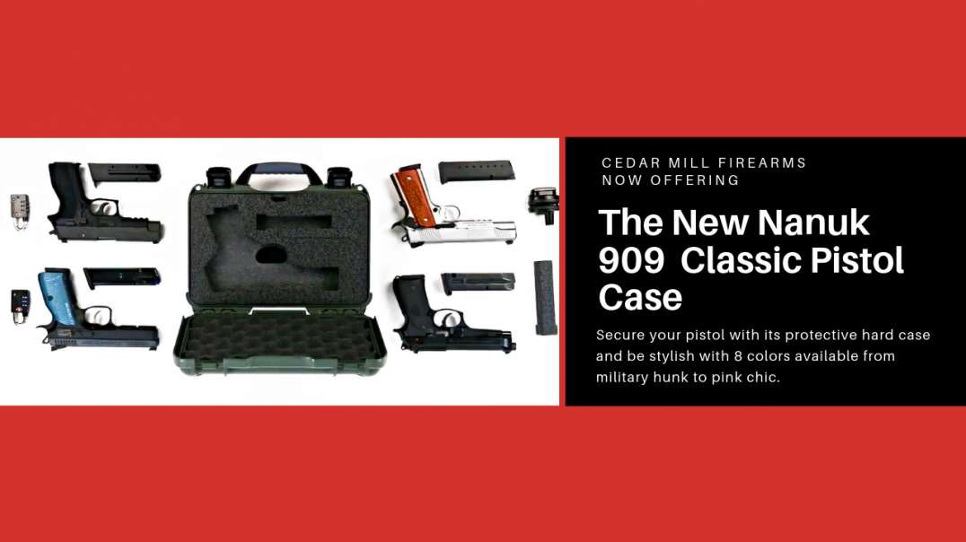 Cedar Mill Firearms now offering The New Nanuk 909 Waterproof and Indestructible Classic Pistol Case