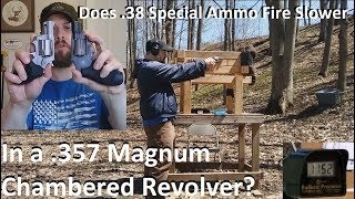 Does .38 Special Ammo Fire Slower In a .357 Magnum Chambered Revolver?