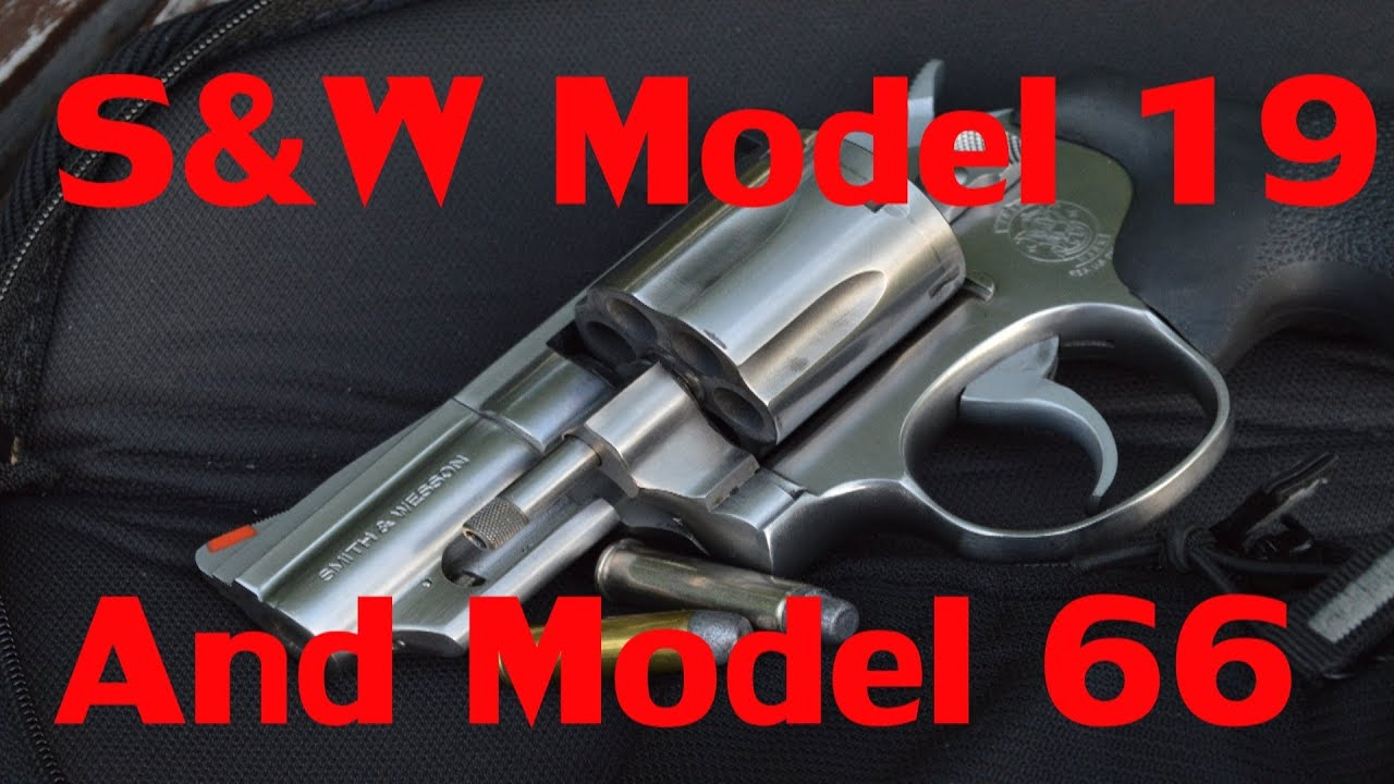 Smith & Wesson model 19 and model 66
