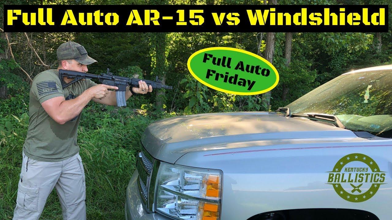 Full Auto AR-15 vs Windshield (Full Auto Friday)