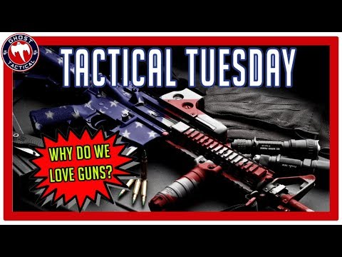 Why Do We Love Guns?  Tactical Tuesday LIVE ep 85