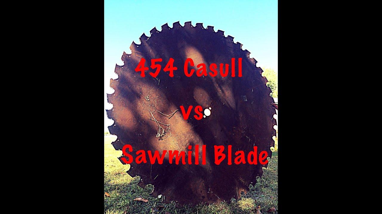 454 Casull vs Sawmill Blade