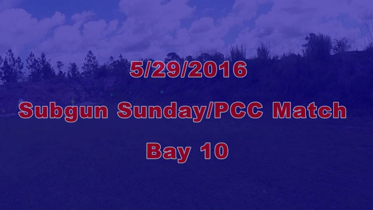 BWE/Uzi HQ Subgun Sunday/PCC Match 5/29/16 Bay 10