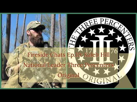 Fireside Chats Ep.10: Kaleb Hill of The Three Percenters Original