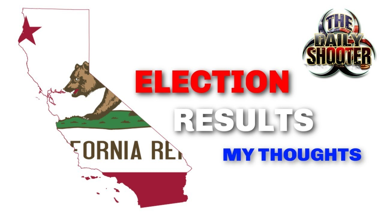 California Election Results - My Thoughts & Reaction