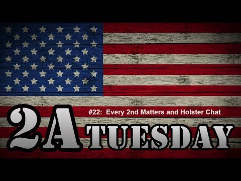 2A Tuesday #022:  Every 2nd Matters and Holster Talk