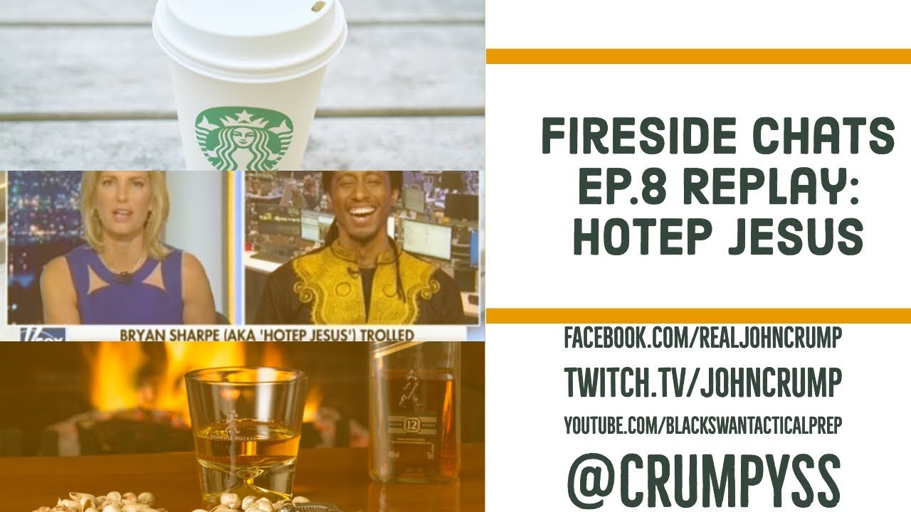 Fireside Chats Ep,8: Hotep Jesus