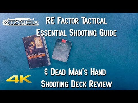 RE Factor Tactical - Essential Shooting Guide & Dead Man's Hand Review