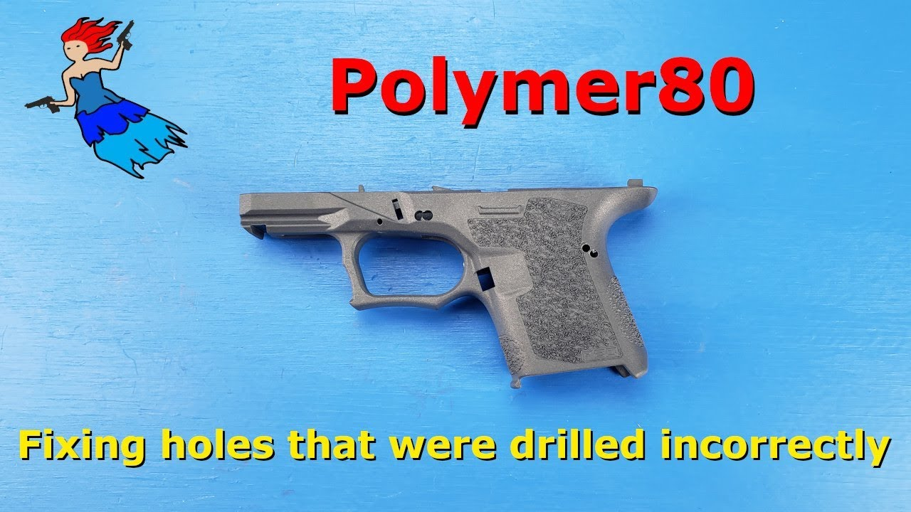 Fixing incorrectly drilled holes on a Polymer80