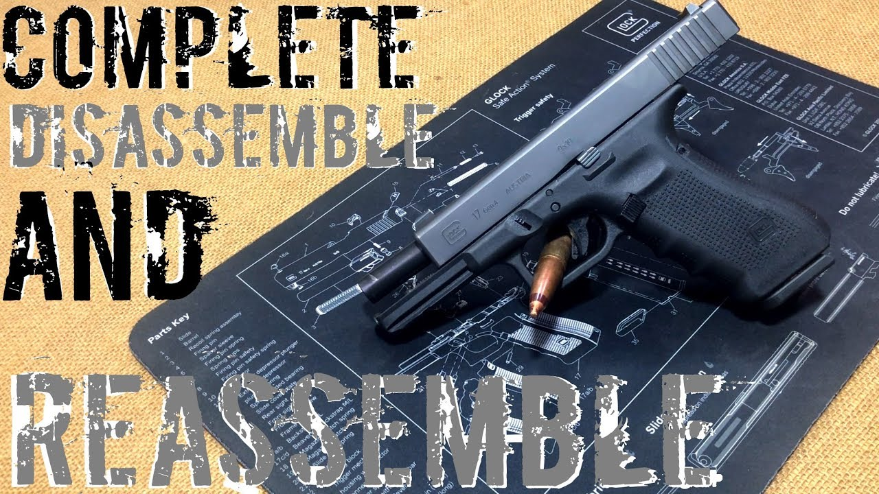 Complete Disassemble and Reassemble of a Glock pistol
