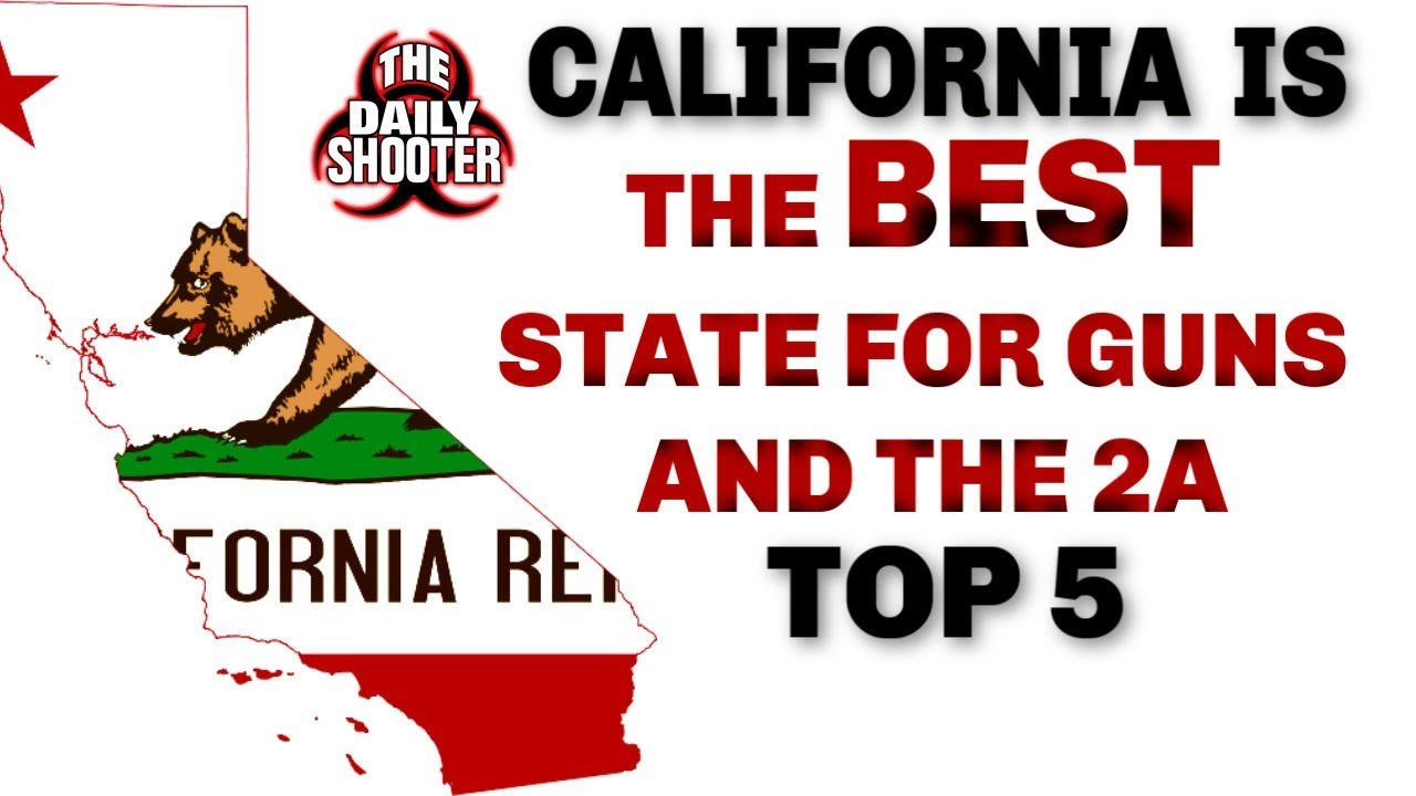Top 5 Reasons Why Ca Is Best State For Guns & 2A