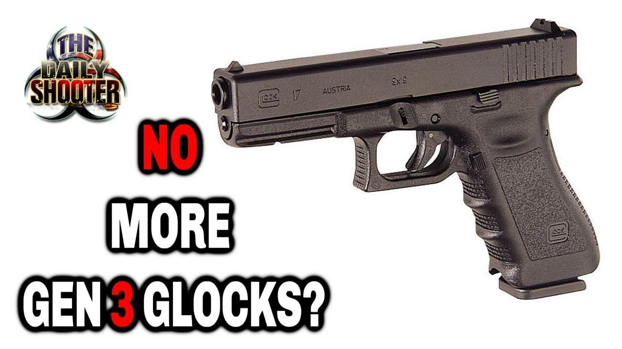 Gen 3 Glocks Being Discontinued?