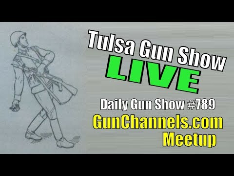 Tulsa Gun Show LIVE - GunChannels.com Meetup - Daily Gun Show #789