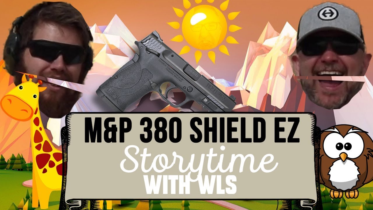 M&P 380 Shield EZ - Storytime w/ WLS