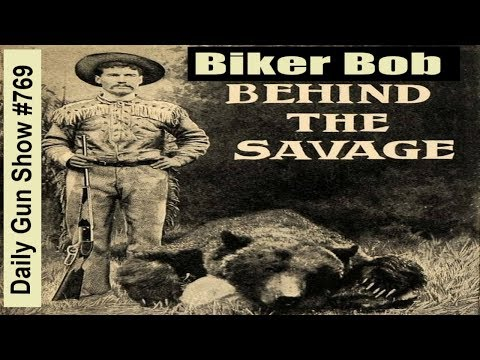Biker Bob - Behind the Savage - Daily Gun Show #769